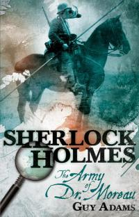 Sherlock Holmes - The Army of Dr Moreau