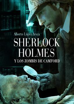Sherlock Holmes y los zombies de Camford