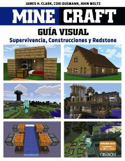 Portada de Minecraft La Guía Visual Supervivencia, construcciones y redstone