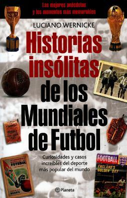 Portada de Historias insólitas de los mundiales de fútbol