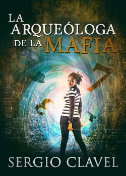 La Arqueóloga de laMafia
