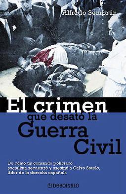 El crimen que desató la Guerra Civil de Alfredo Semprun