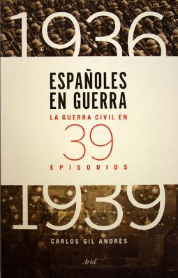 Españoles en guerra de Carlos Gil Andrés
