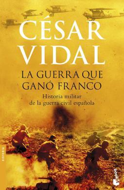 La guerra que ganó Franco de César Vidal