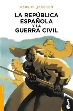 La República española y la Guerra Civil de Gabriel Jackson