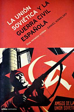 La Unión Soviética y la Guerra Civil española de Daniel Kowalsky