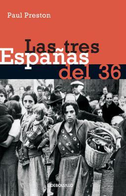 Las tres Españas del 36 de Paul Preston