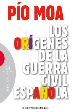 Los orígenes de la Guerra Civil española de Pio Mora