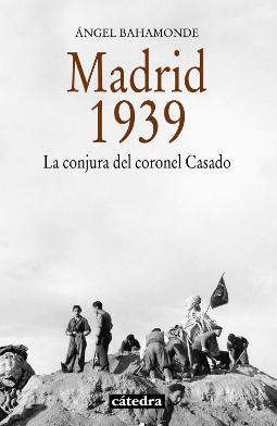 Madrid 1939 de Ángel Bahamonde Magro