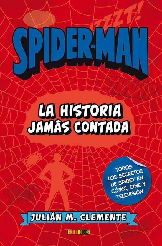 Spiderman. La Historia Jamás Contada