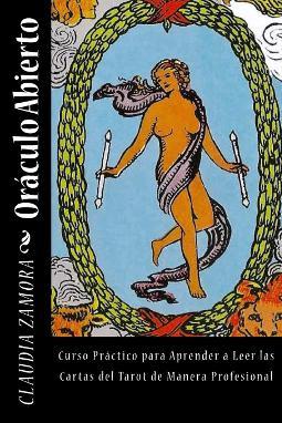 Oráculo abierto una guía práctica para la lectura e interpretación del Tarot