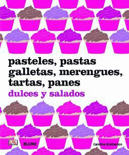 Portada de Pasteles pastas galletas merengues tartas panes dulces y salados