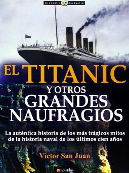 El Titanic y otros grandes naufrágios