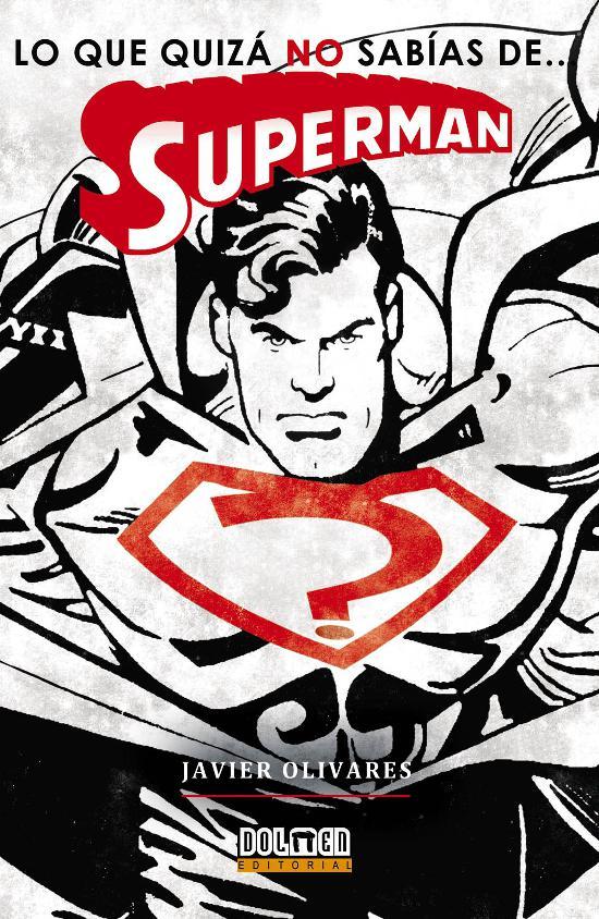 Lo que quizá no sabías de Superman