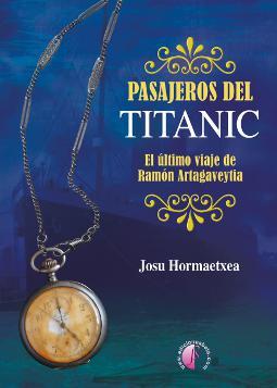 Pasajeros del Titanic el último viaje de Ramón Artagaveytia