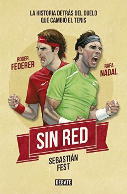 Sin red Nadal, Federer y la historia detrás del duelo que cambió el tenis