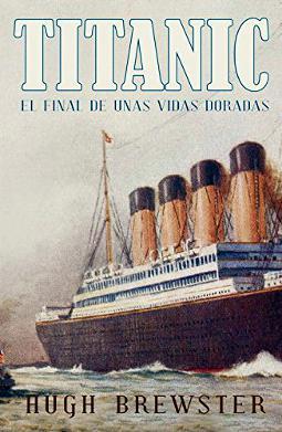 Titanic el final de unas vidas doradas