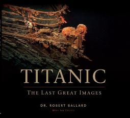 Titanic The Last Great Images