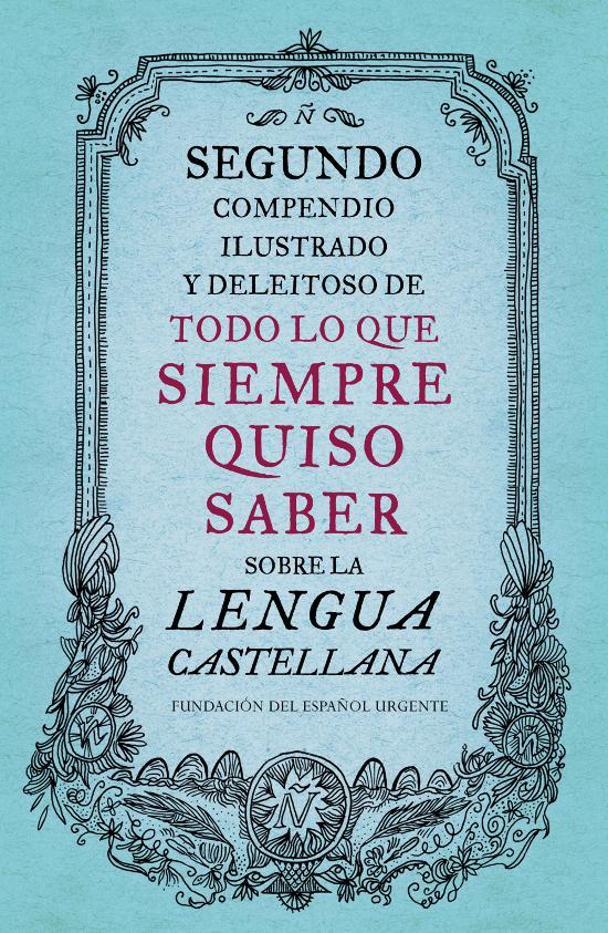 Segundo compendio ilustrado y deleitoso sobre la lengua castellana