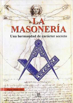 La Masonería: una Hermandad de carácter Secreto