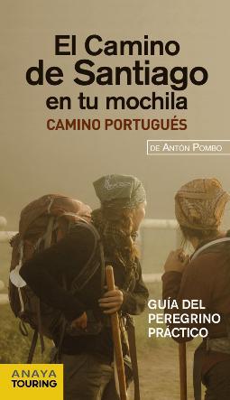 El Camino de Santiago en tu mochila (Camino Portugués)