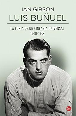 Luis Buñuel, la forja de un cineasta universal