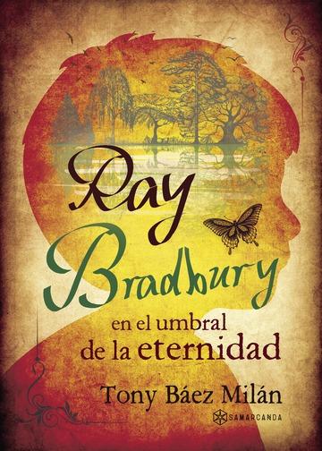 Ray Bradbury en el umbral de la eternidad