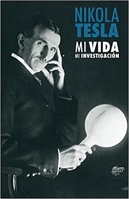 Nikola Tesla mi vida, mi investigación
