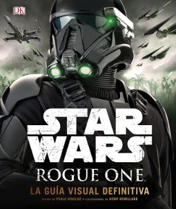 Rogue One La guía visual definitiva