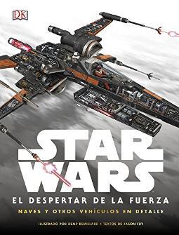 Star Wars El Despertar de la Fuerza naves y otros vehículos en detalle