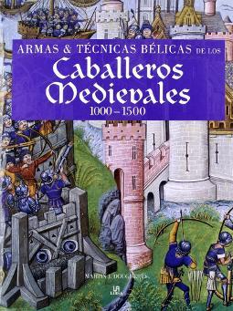 Portada de Armas y técnicas bélicas de los Caballeros Medievales