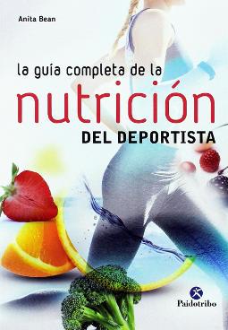 La guía completa de la nutrición del deportista