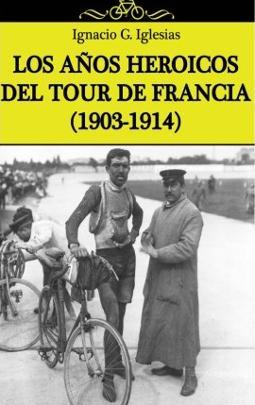 Los años heroicos del Tour de Francia