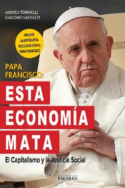Papa Francisco esta economía mata