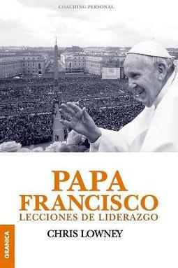 Papa Francisco lecciones de liderazgo