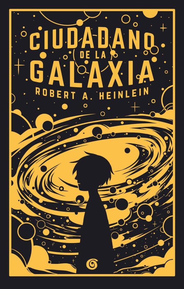 Resultado de imagen de portada de Ciudadano de la galaxia , Robert A. Heinlein ediciones b
