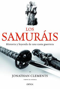 Portada de Los samuráis historia y leyenda de una casta guerrera