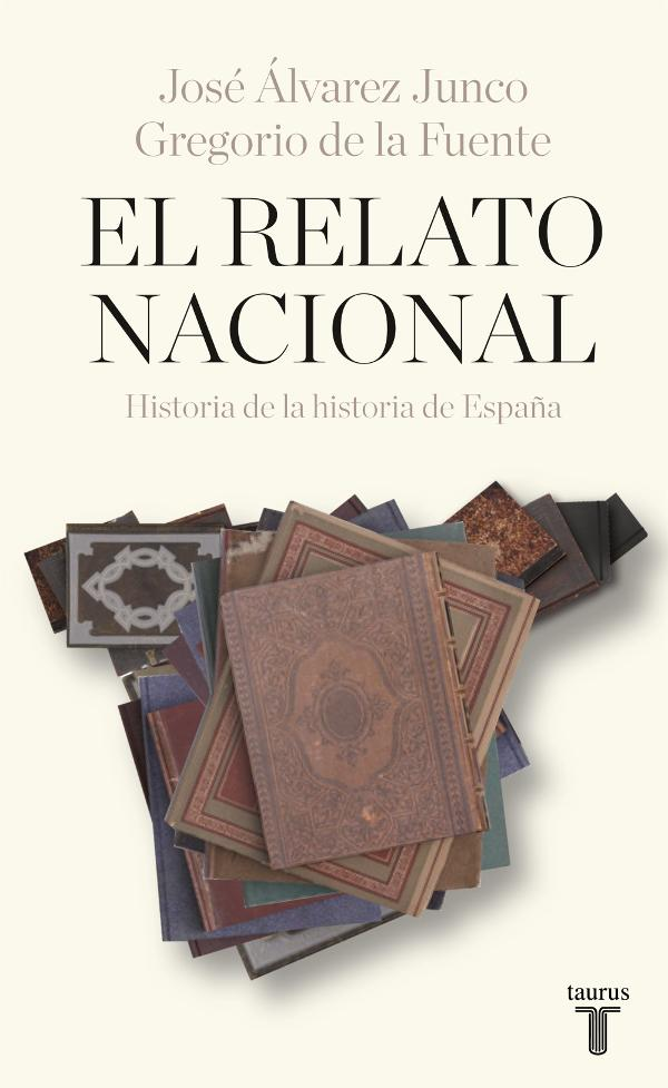 Portada de El relato nacional, historia de la historia de España