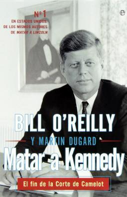 Portada de Matar a Kennedy, el fin de la corte de Camelot