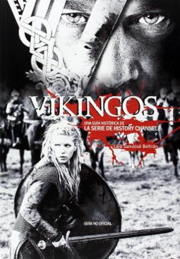 Portada de Vikingos, una guía histórica de la serie de History Channel