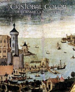 Portada de Cristóbal Colón, de corsario a almirante