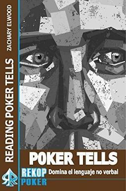 Poker Tells domina el lenguaje no verbal