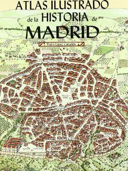 Portada de Atlas ilustrado de la historia de Madrid
