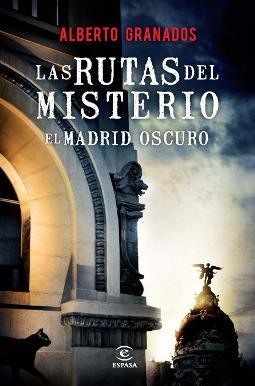 Portada de Las rutas del misterio Madrid oscuro