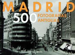 Portada de Madrid 500 imágenes antiguas