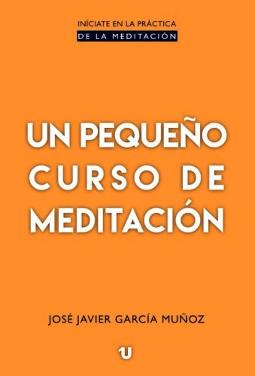 Portada de Un pequeño curso de meditación