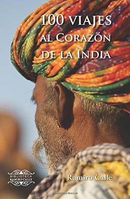 Portada de 100 viajes al corazón de la India