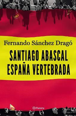 Portada de Santiago Abascal España vertebrada