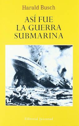 Portada de Así fue la guerra submarina