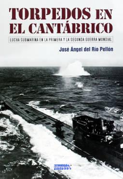 Portada de Torpedos en el Cantábrico